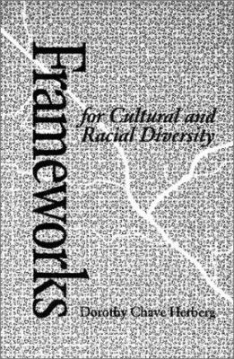 Frameworks for Cultural and Racial Diversity: Teaching and Learning for Practitioners 9781551300221