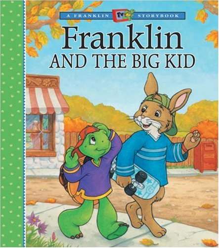 Franklin and the Big Kid 9781553370543