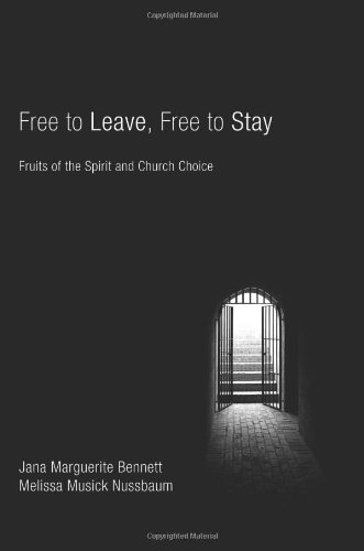 Free to Leave, Free to Stay: Fruits of the Spirit and Church Choice 9781556358999