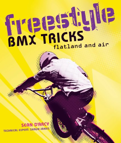 Freestyle BMX Tricks: Flatland and Air 9781554078189