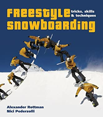 Freestyle Snowboarding: Tricks, Skills and Techniques 9781554076673