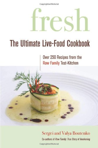 Fresh: The Ultimate Live-Food Cookbook 9781556437083