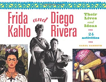 Frida Kahlo and Diego Rivera: Their Lives and Ideas, 24 Activities 9781556525698