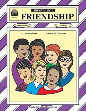 Friendship Thematic Unit 9781557342744