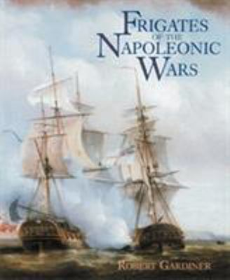 Frigates of the Napoleonic Wars 9781557502889