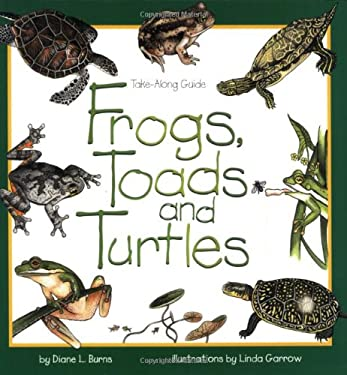 Frogs, Toads & Turtles: Take Along Guide 9781559715935