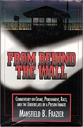 From Behind the Wall: Commentary on Crime, Punishment, Race 9781557787064