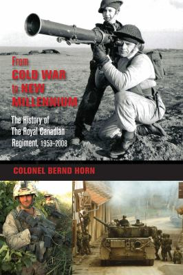 From Cold War to New Millennium: The History of the Royal Canadian Regiment, 1953-2008 9781554888962
