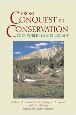 From Conquest to Conservation: Our Public Lands Legacy 9781559639552