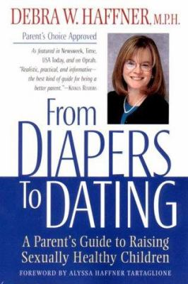 From Diapers to Dating: A Parent's Guide to Raising Sexually Healthy Children 9781557044266