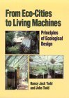 From Eco-Cities to Living Machines: Principles of Ecological Design 9781556431500