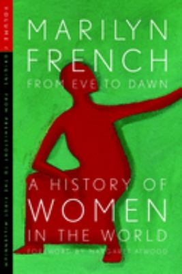From Eve to Dawn : A History of Women in the World