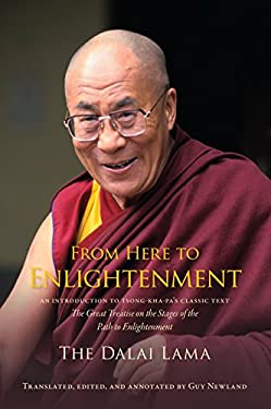 From Here to Enlightenment: An Introduction to Tsong-Kha-Pa's Classic Text the Great Treatise on the Stages of the Path to Enlightenment 9781559393829