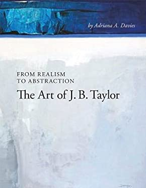 From Realism to Abstraction: The Art of J. B. Taylor 9781552387092