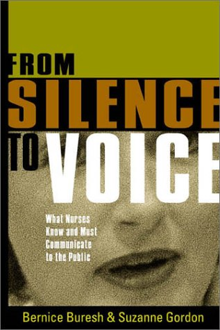 From Silence to Voice: What Nurses Know and Must Communicate to the Public 9781551199740