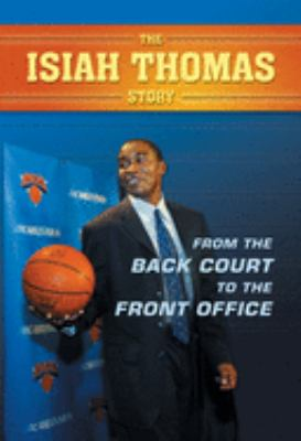 From the Back Court to the Front Office: The Isiah Thomas Story 9781550226621