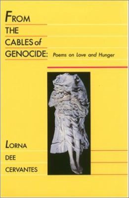 From the Cables of Genocide: Poems on Love and Hunger 9781558850330