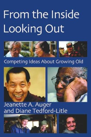 From the Inside Looking Out: Competing Ideas about Growing Old 9781552660706