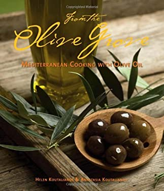 From the Olive Grove: Mediterranean Cooking with Olive Oil 9781551523675