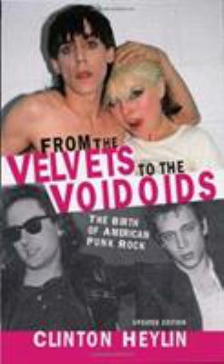 From the Velvets to the Voidoids: The Birth of American Punk Rock 9781556525759