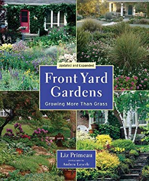 Front Yard Gardens: Growing More Than Grass 9781554075980