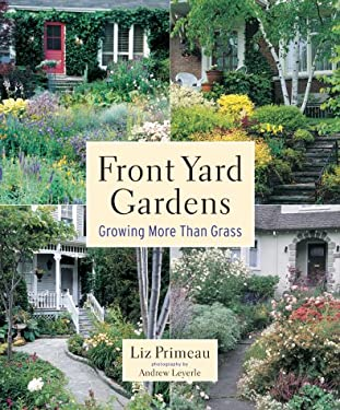 Front Yard Gardens: Growing More Than Grass 9781552977101