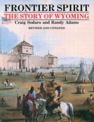 Frontier Spirit: The Story of Wyoming