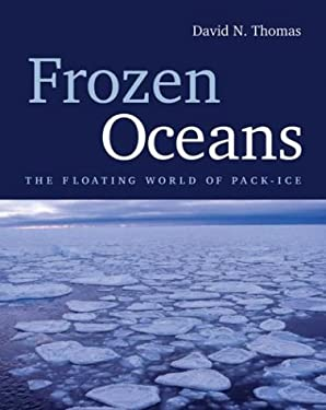 Frozen Oceans: The Floating World of Pack Ice 9781554070008