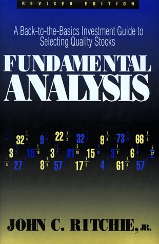 Fundamental Analysis: A Back-To-The-Basics Investment Guide to Selecting Quality Stocks 9781557388667