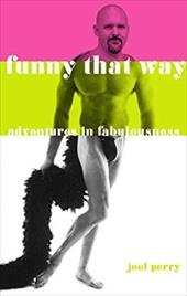 Funny That Way: Adventures in Fabulousness 6868968