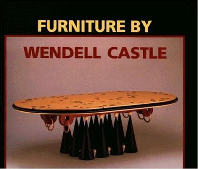 Furniture by Wendell Castle 9781555950330