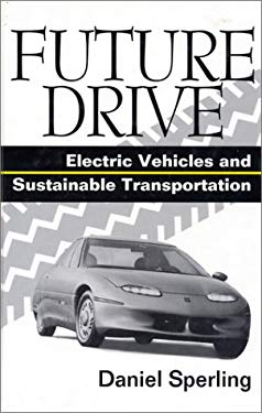 Future Drive: Electric Vehicles and Sustainable Transportation 9781559633277