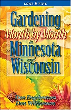 Gardening Month by Month in Minnesota and Wisconsin 9781551053837