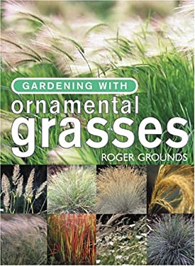 Gardening with Ornamental Grasses 9781558707344