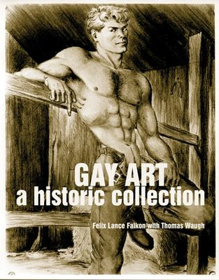 Gay Art: A Historic Collection 9781551522050
