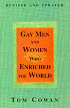 Gay Men and Women Who Enriched the World 9781555833916