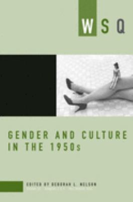 Gender and Culture in the 1950s: 3 & 4 9781558615120