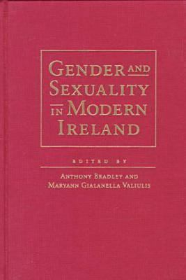 Gender and Sexuality in Modern Ireland 9781558491304