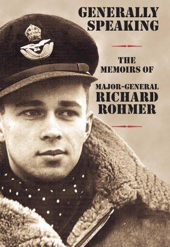 Generally Speaking: The Memoirs of Major-General Richard Rohmer 9781550025187