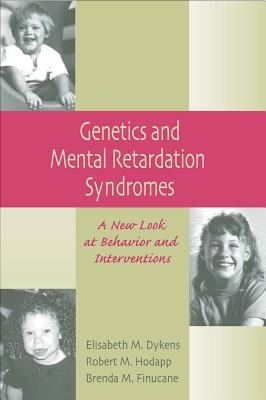 Genetics and Mental Retardation Syndromes: A New Look at Behavior and Interventions 9781557664716