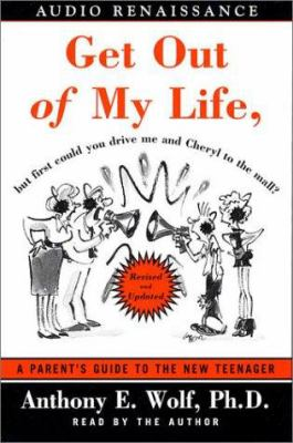 Get Out of My Life, But First Could You Drive Me & Cheryl to the Mall: A Parent's Guide to the New Teenager 9781559278577