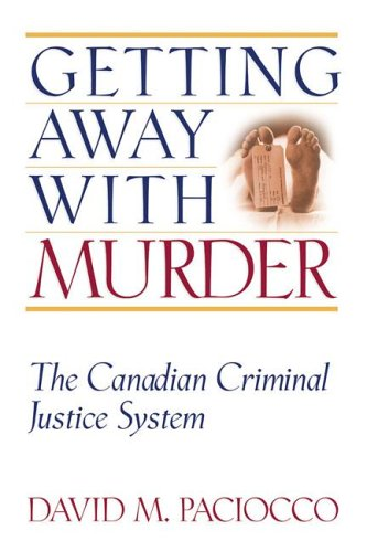 Getting Away with Murder: The Canadian Criminal Justice System 9781552210437