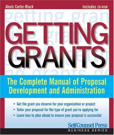 Getting Grants: The Complete Manual of Proposal Development and Administration [With CDROM]