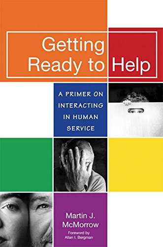 Getting Ready to Help: A Primer of Interacting in Human Service 9781557666123