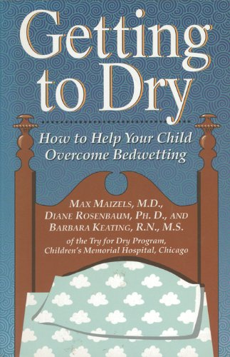 Getting to Dry: How to Help Your Child Overcome Bedwetting 9781558321311