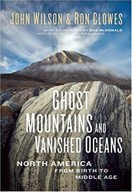 Ghost Mountains and Vanished Oceans: North America from Birth to Middle Age 9781554700479