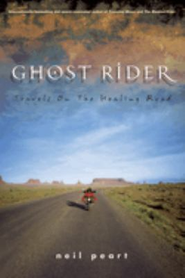 Ghost Rider: Travels on the Healing Road 9781550225488