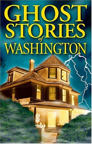 Ghost Stories of Washington 9781551052601