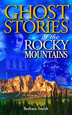 Ghost Stories of the Rocky Mountains 9781551051659