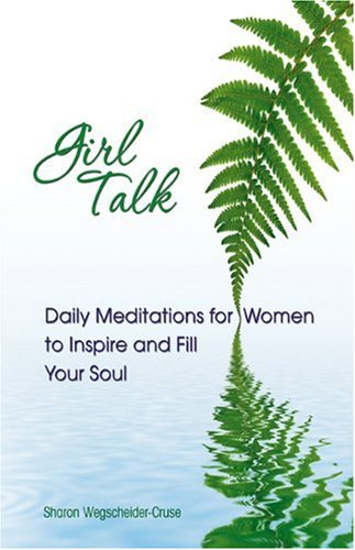 Girl Talk: Daily Reflections for Women of All Ages: Daily Meditations for Women to Inspire and Fill Your Soul 9781558745513